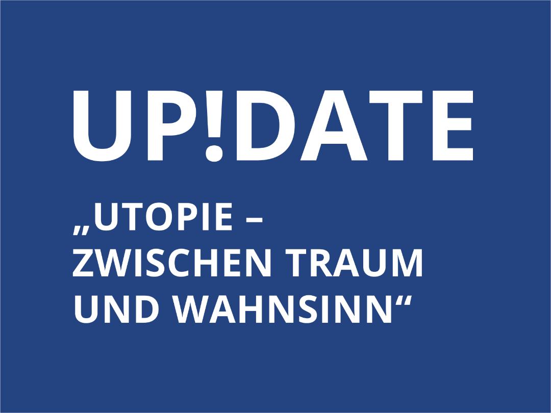 """""""Utopie – Zwischen Traum und Wahnsinn"""""""